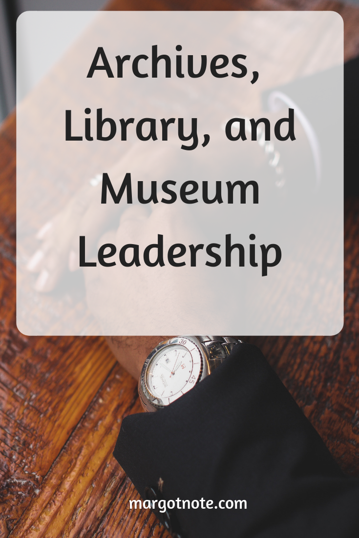 Archives, Library, and Museum Leadership