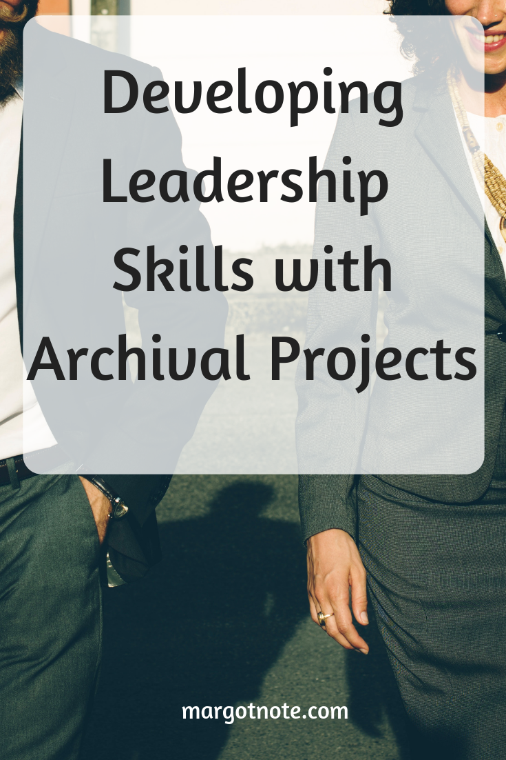 Developing Leadership Skills with Archival Projects