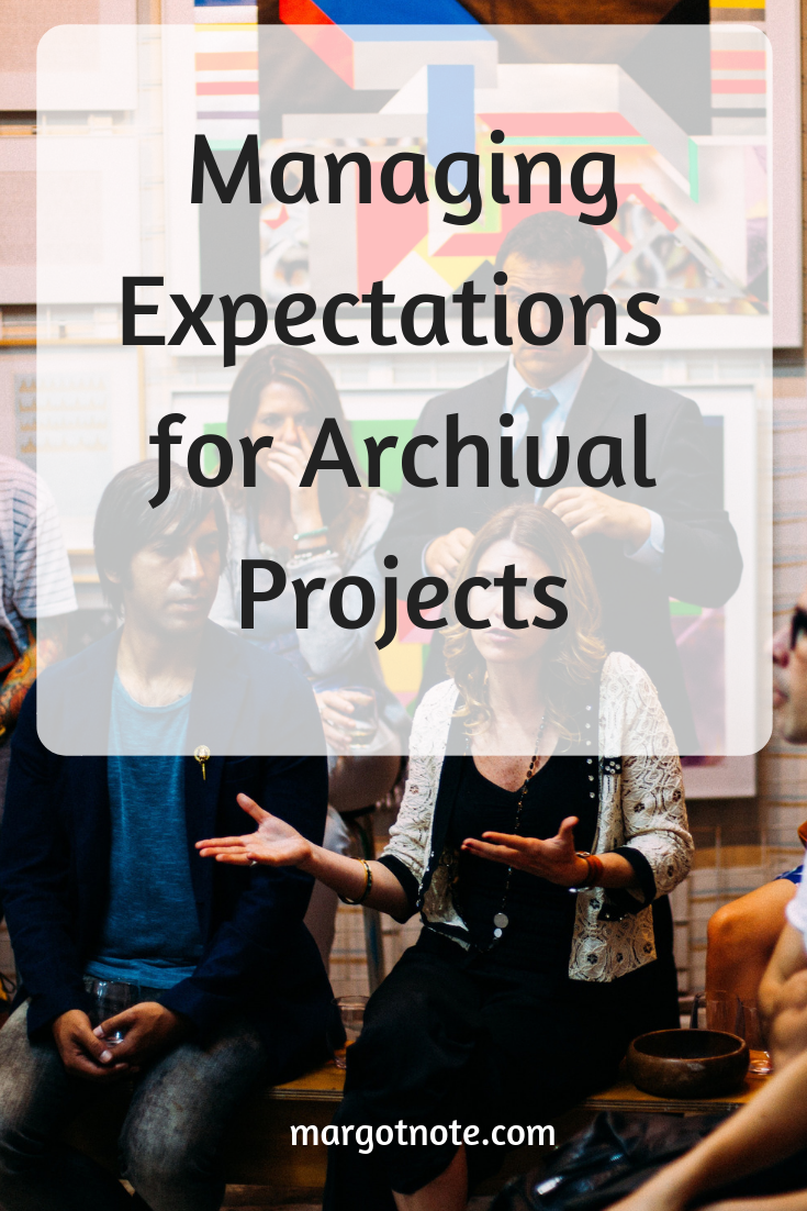 Managing Expectations for Archival Projects