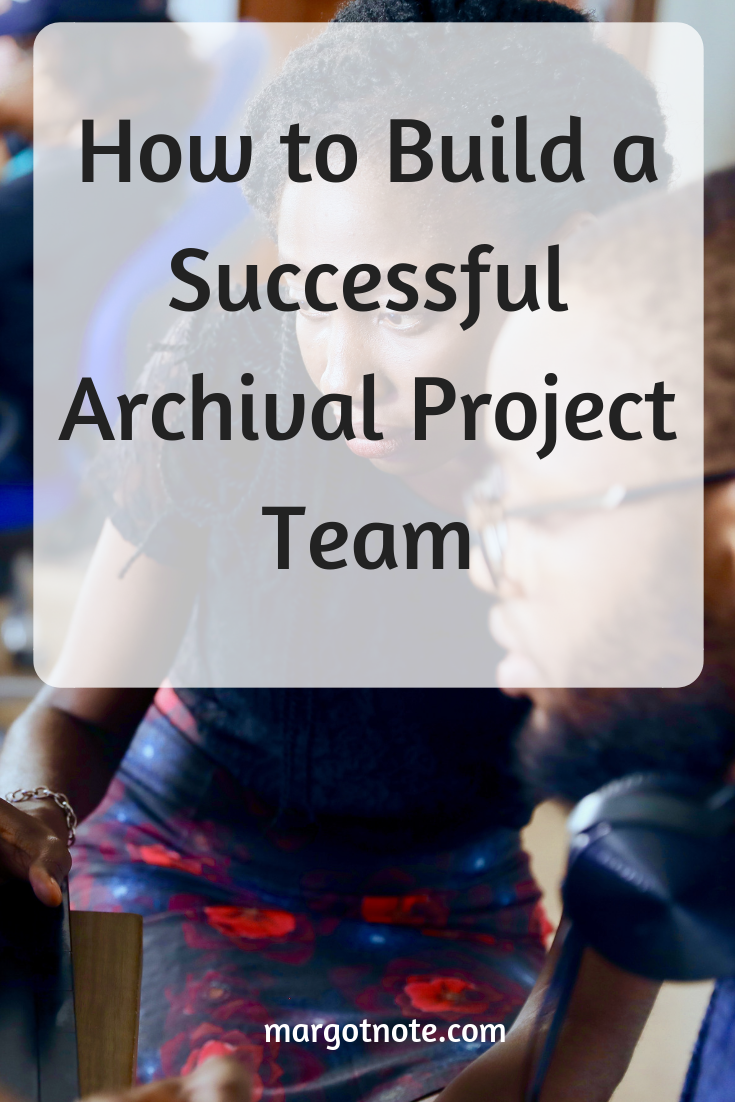 How to Build a Successful Archival Project Team