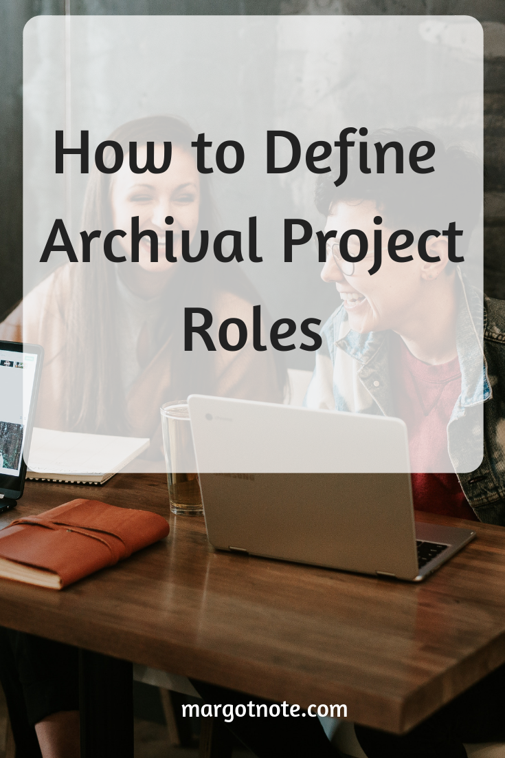 How to Define Archival Project Roles