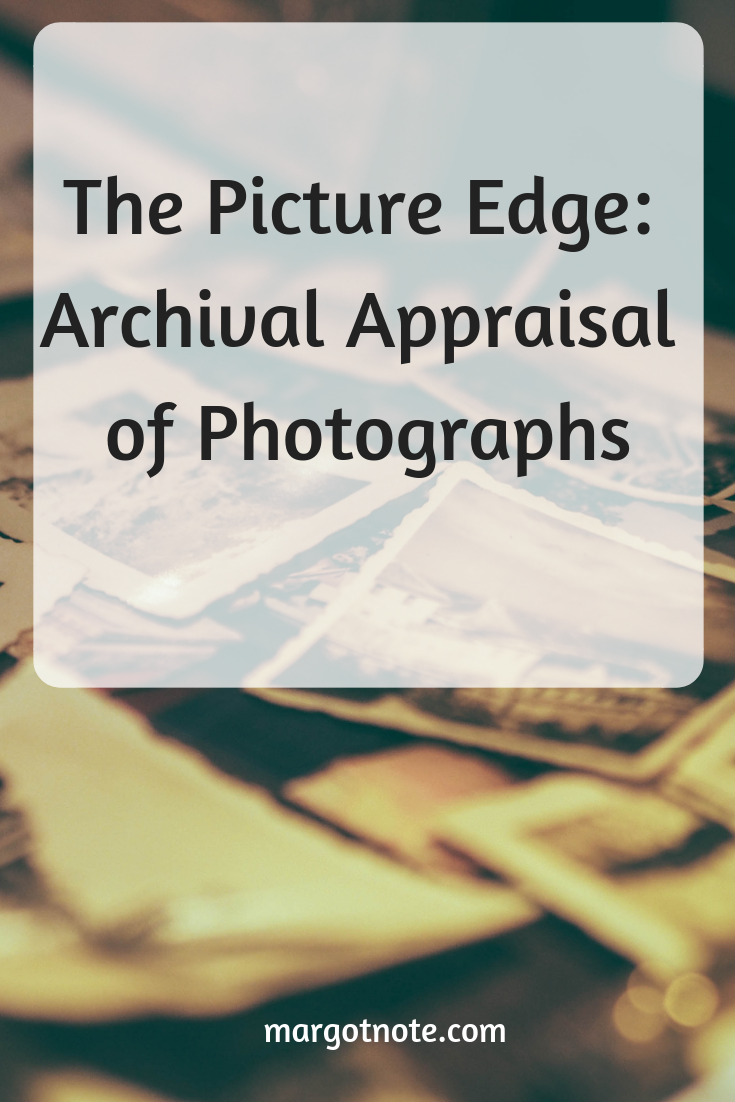 The Picture Edge: Archival Appraisal of Photographs