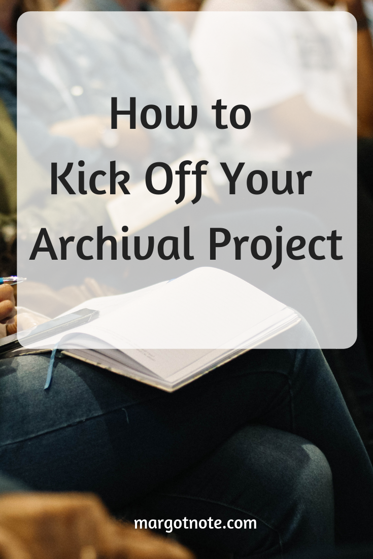 How to Kick Off Your Archival Project