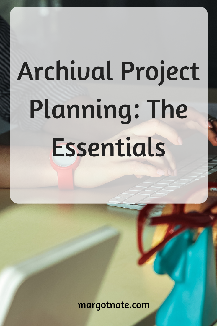 Archival Project Planning: The Essentials