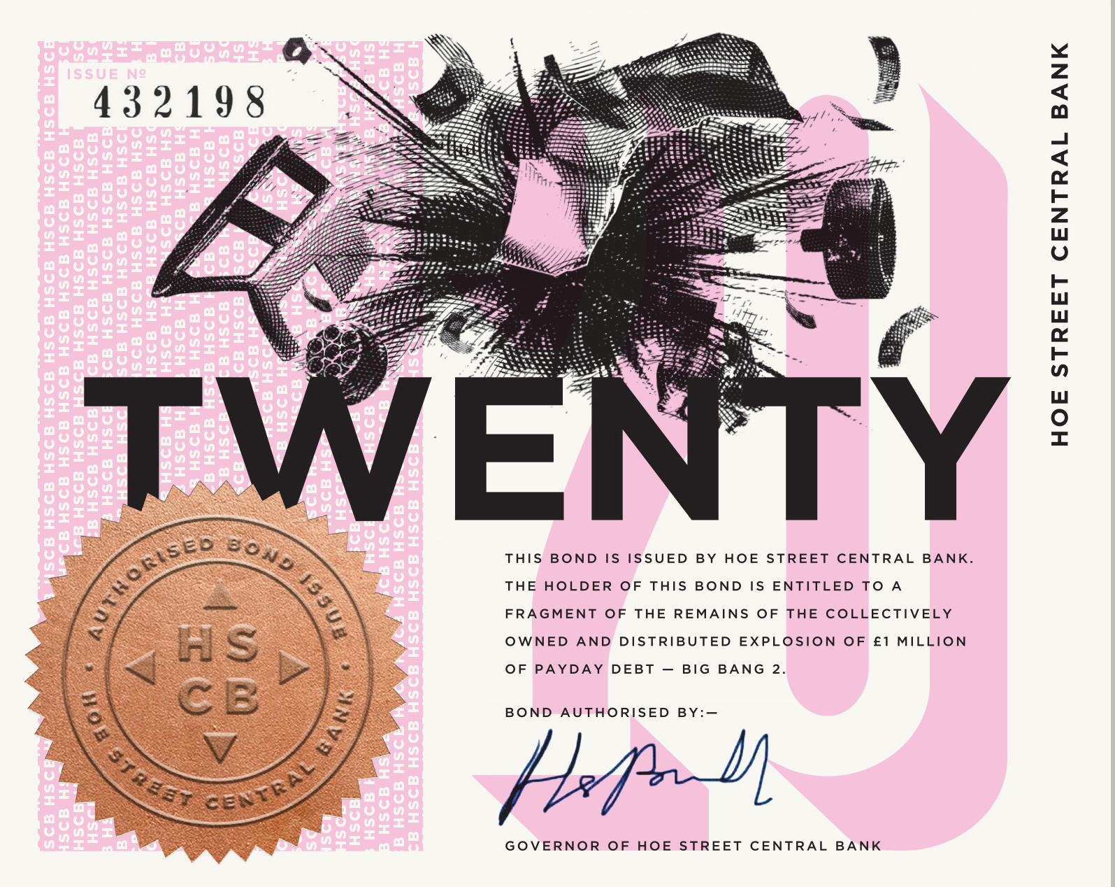 £20 HSCB BOND. 135x108mm. Pink. Screen print, letterpress, foil block, company seal. Stockwell 200gsm paper. Gilt edge.   BUY £20 BOND  . The above is a digital version. See images of printed bonds here. Return: fragment.