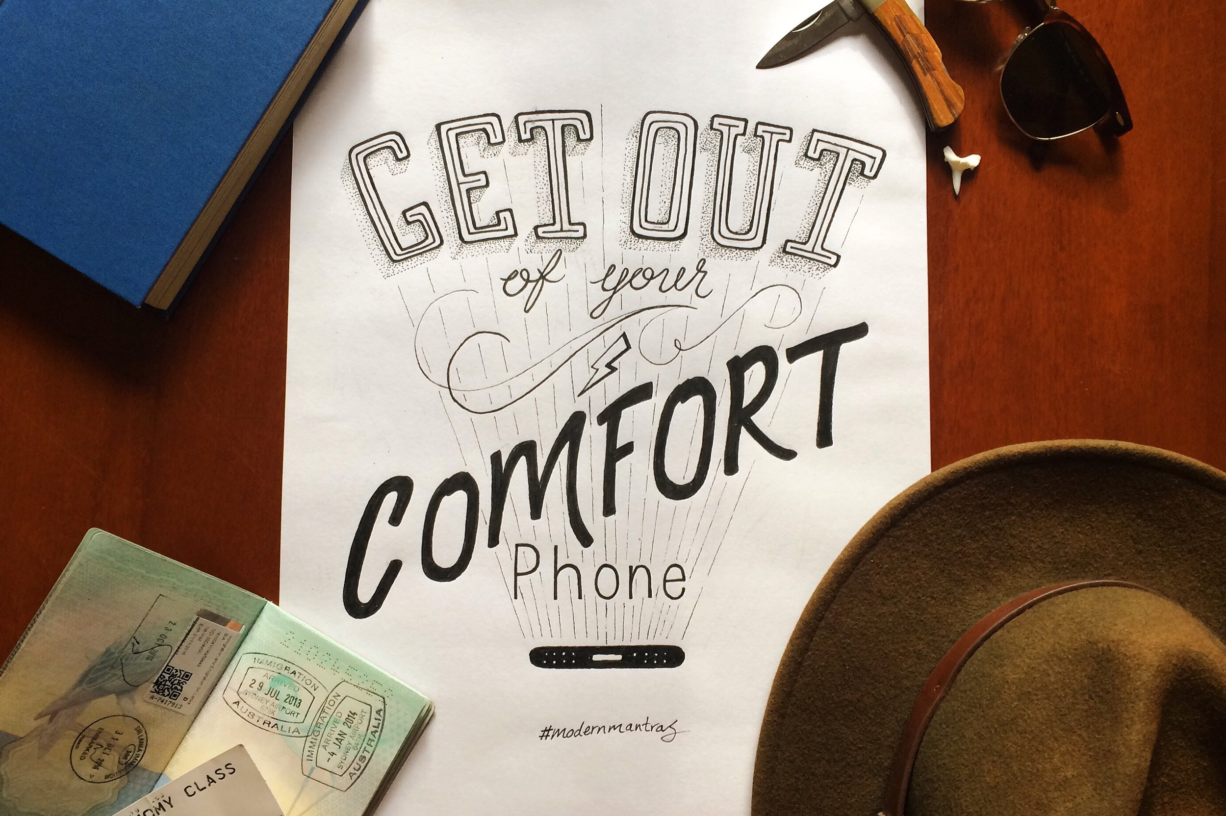 MODERN MANTRA #2 - Get out of your comfort phone.