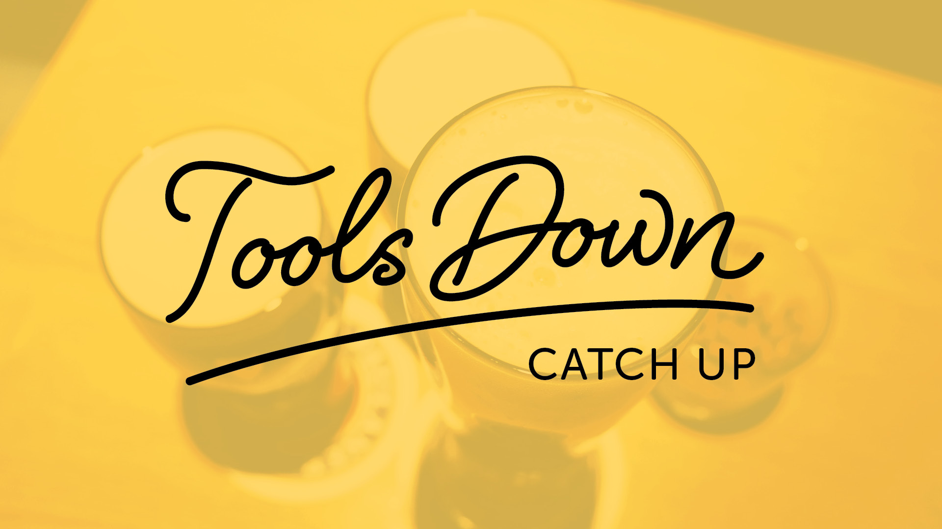 'Tools Down Catch Up'  Branding and Identity
