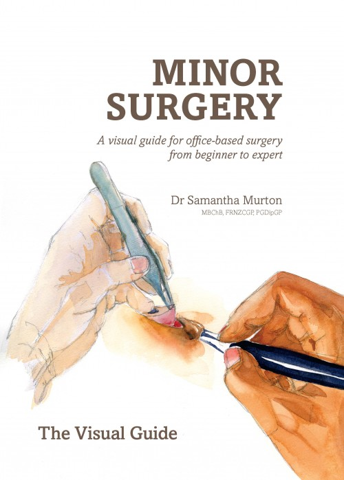 Minor Surgery, Dr Samantha Murton  This easy-to-read guide takes you from basic skills to expert, with 44 watercolour pictures clearly depicting the techniques discussed.  Not only does it give you tips and tricks for creating beautiful results, it puts the patient in the centre of the procedure and reminds you of the precision with which any surgery should be undertaken.