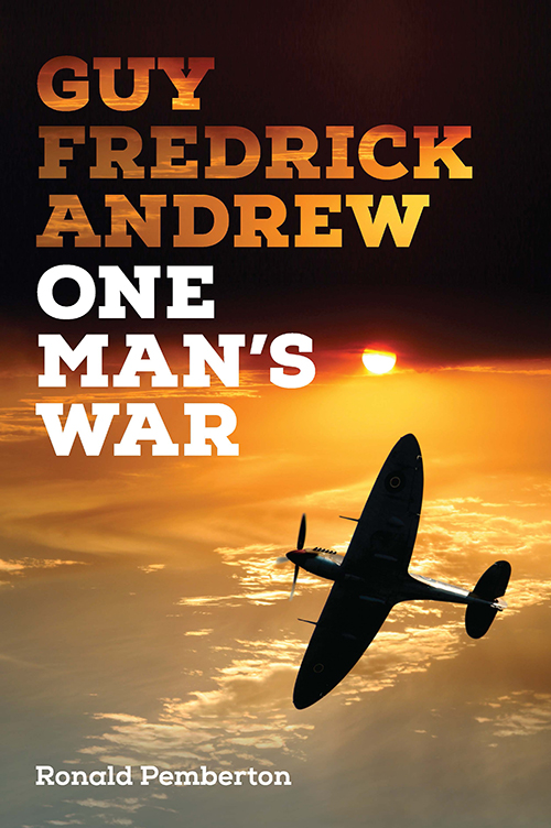 Guy Frederick Andrew:One Man's War,Ronald Pemberton  Published by Citadel Books ISBN:9780473316952  Cover designed by Anna Egan-Reid