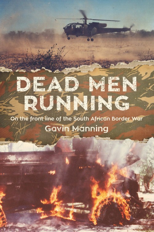 Dead Men Running, Gavin Manning  ISBN:978-0-473-33607-3  Imagine the most tenacious and skilled soldiers in the business fighting in the most brutal of bush wars. Gavin Manning was there, from 1982–88, on the border of northern Namibia and southern Angola – right in the thick of it.  The ultra-covert South African special forces unit known as Koevoet (or Special OPS-K) has been shrouded in mystery for three decades. This book will blow the lid off the box and set all the mis-conceptions straight.  Manning gives a gripping account of tracking the Soviet-backed terrorists, often right on their heels, using elite skills and technology. The finely honed instincts and supreme ability of the Koevoet operators earned them the reputation of the best counter-insurgency and tracking unit that Africa and the world had ever seen.   Dead Men Running  is a vital book about the Angolan bush war that finally tells the truth. But it is also Manning's own story – how he realized his dream of becoming part of Koevoet, the brotherhood he inherited, and the friends he made who lost their lives.  Manning is a skillful writer who will sweep you up into the action with the precision of accurate gunfire.