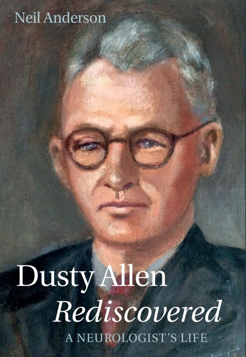"""Dusty Allen Rediscovered, Neil Anderson  ISBN:978-0-473-35580-7  THIS IS THE BIOGRAPHY OF DR I.M. ALLEN, better known as """"Dusty"""" Allen to his colleagues. He was the first fully trained neurologist to practise in New Zealand. Allen was a controversial figure in the history of New Zealand medicine. He was respected for his clinical acumen and formidable knowledge, but to many people he appeared reclusive and dour. His opposition to the way neurosurgery was being developed and his reluctance to refer patients for neurosurgery led to an acrimonious dispute with neurosurgeon Murray Falconer. Allen believed that patients with mental disorders were a neurologist's responsibility and this attitude made him unpopular with psychiatrists. He tried to enhance the role of specialists, but this was vigorously opposed by general physicians. Allen was a researcher and a prolific writer. He showed it was possible to combine clinical work with research without academic appointment or financial assistance. The study of neurology was his all-consuming passion."""