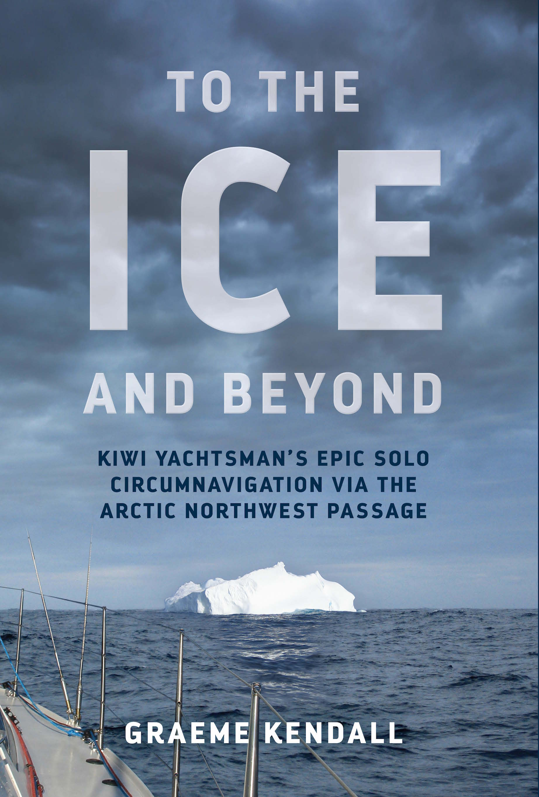"""To the Ice and Beyond, Graeme Kendall  Published by Mary Egan Publishing ISBN:978-0-473-39906-1  Kiwi yachtsman Graeme Kendall was the first person to sail the Northwest Passage solo non-stop. Sailing east to west, he knocked off the """"Everest of sailing"""" in just 12 days – the fastest recorded – as part of his extraordinary solo circumnavigation of the globe. This is a story of determination, meticulous planning and rugged courage."""