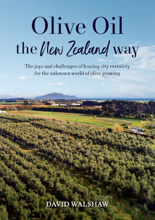 Olive Oil: the New Zealand Way, David Walshaw