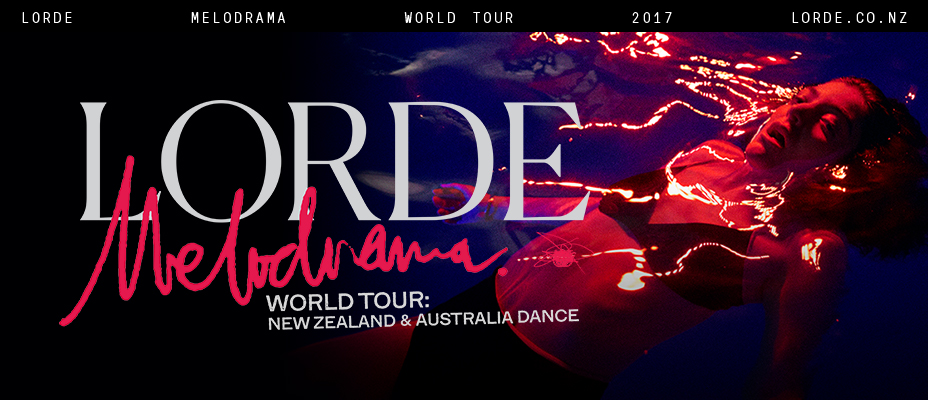 LORDE - Frontier Touring and Eccles Entertainment are thrilled to confirm LordeLORDE for a New Zealand tour this November. All eyes are on the meteoric return of one of pop's most celebrated talents with an all new album, Melodrama, and captivating live show.