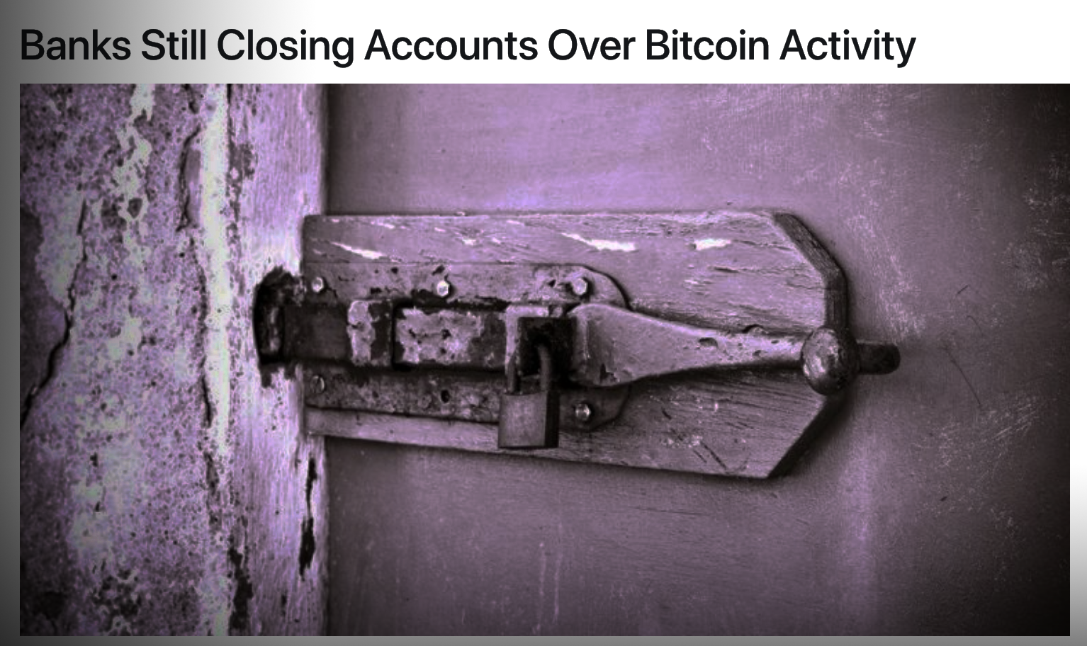 https://www.ccn.com/banks-still-closing-accounts-bitcoin-activity/