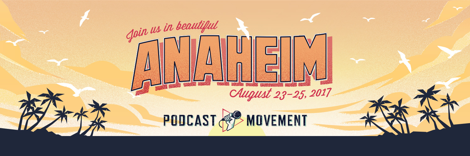 """Interested in Podcasting? Come see Scott and Forrest at    Podcast Movement 2017    in Anaheim, California    August 23 – 25, 2017    Use PROMO CODE """"   Legends50   """" for a $50 Savings!"""