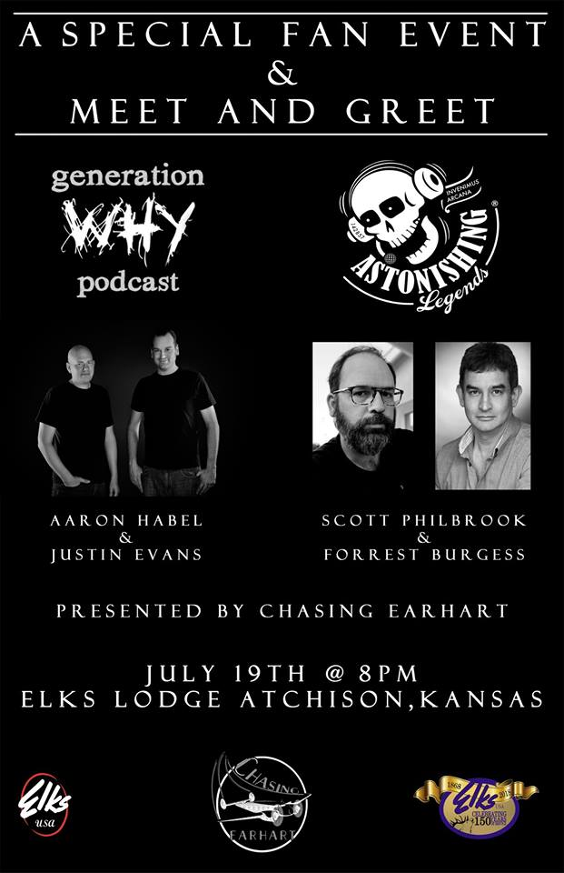 Meet & Greet Scott &Forrest and Aaron & Justin from the  Generation Why Podcast  at the  Elks Lodge at 8:00 p.m. on July 19, 2018, in Atchison, Kansas, in conjunction with the  Chasing Earhart Project's Discussion Panel  at the  Amelia Earhart Festival ! Like the  Discussion Panel , the event is free, but please go to  Chasing Earhart's Facebook page to RSVP  and let 'em know you're coming – it's gonna be a blast!