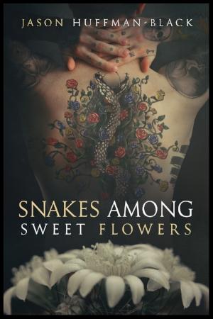 SnakesAmongSweetFlowersFS.jpg