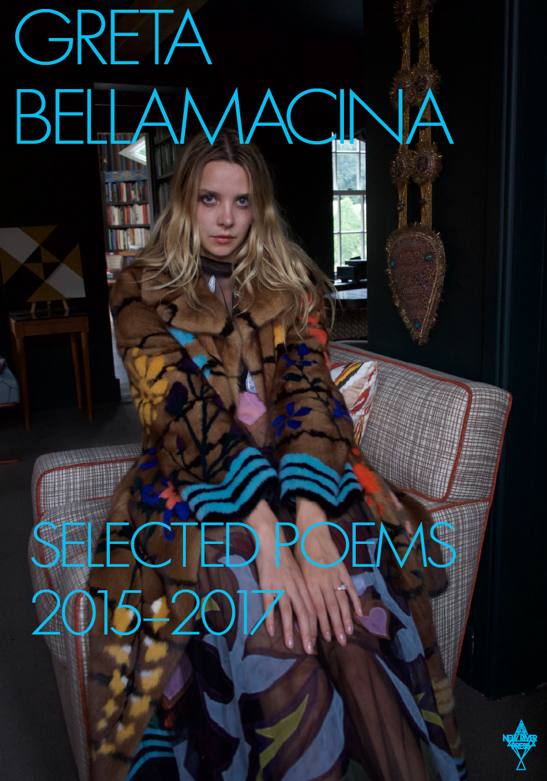 Selected poems 2015-2017 By Greta Bellamacina available with New River Press