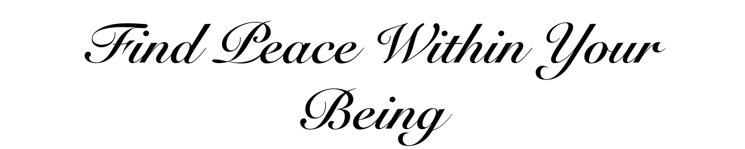 Find Peace Within Your Being