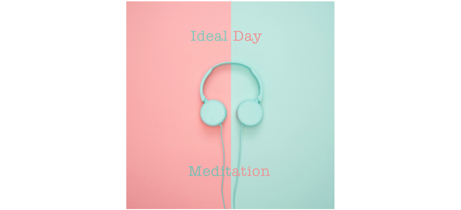 Ideal Day Meditation