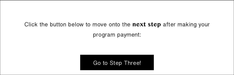 Go to Step Three!