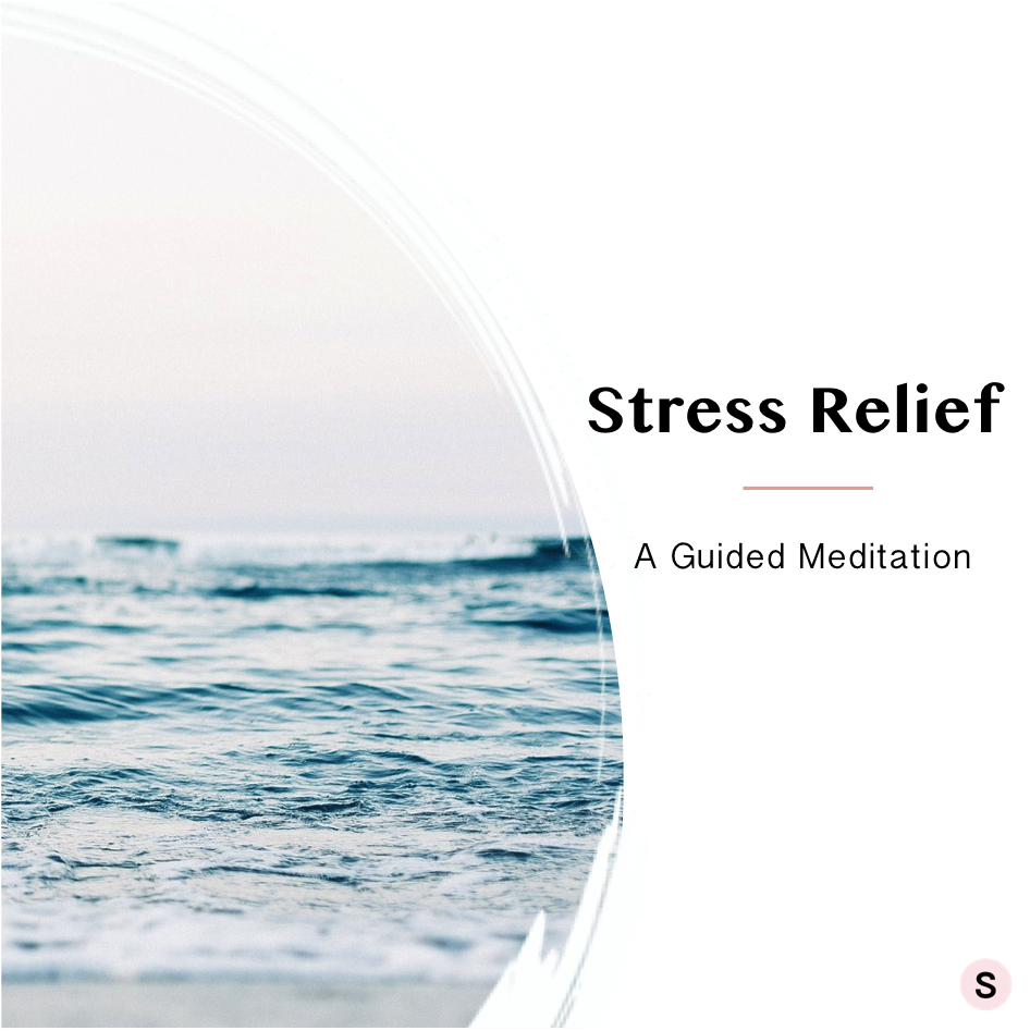 A Guided Meditation for Stress Relief