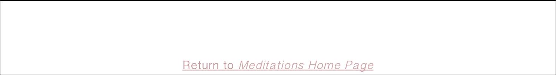 Return to Medical Mystic Meditations