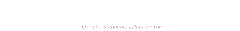 Return to Stephanie Lillian for You