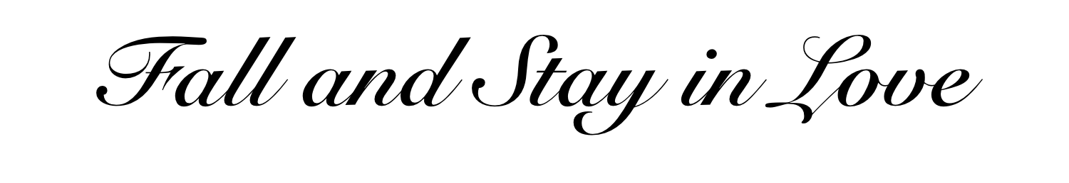 Fall and Stay in Love