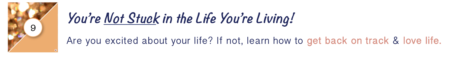 You're Not Stuck in the Life You're Living