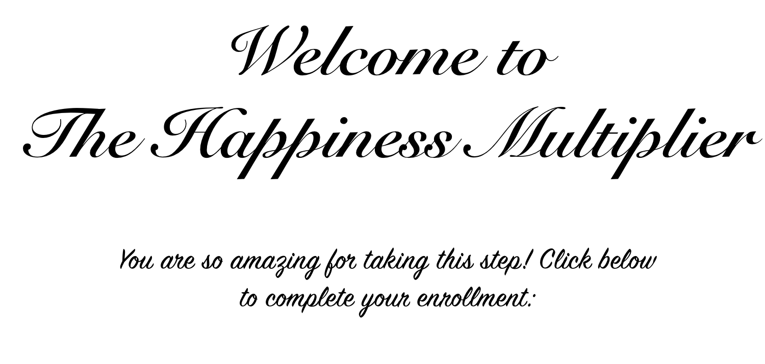 Welcome to The Happiness Multiplier