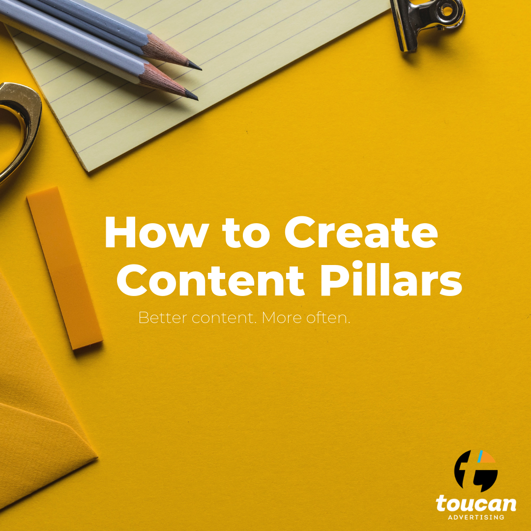 Toucan Advertising New Orleans Marketing How to Create Content Pillars.png