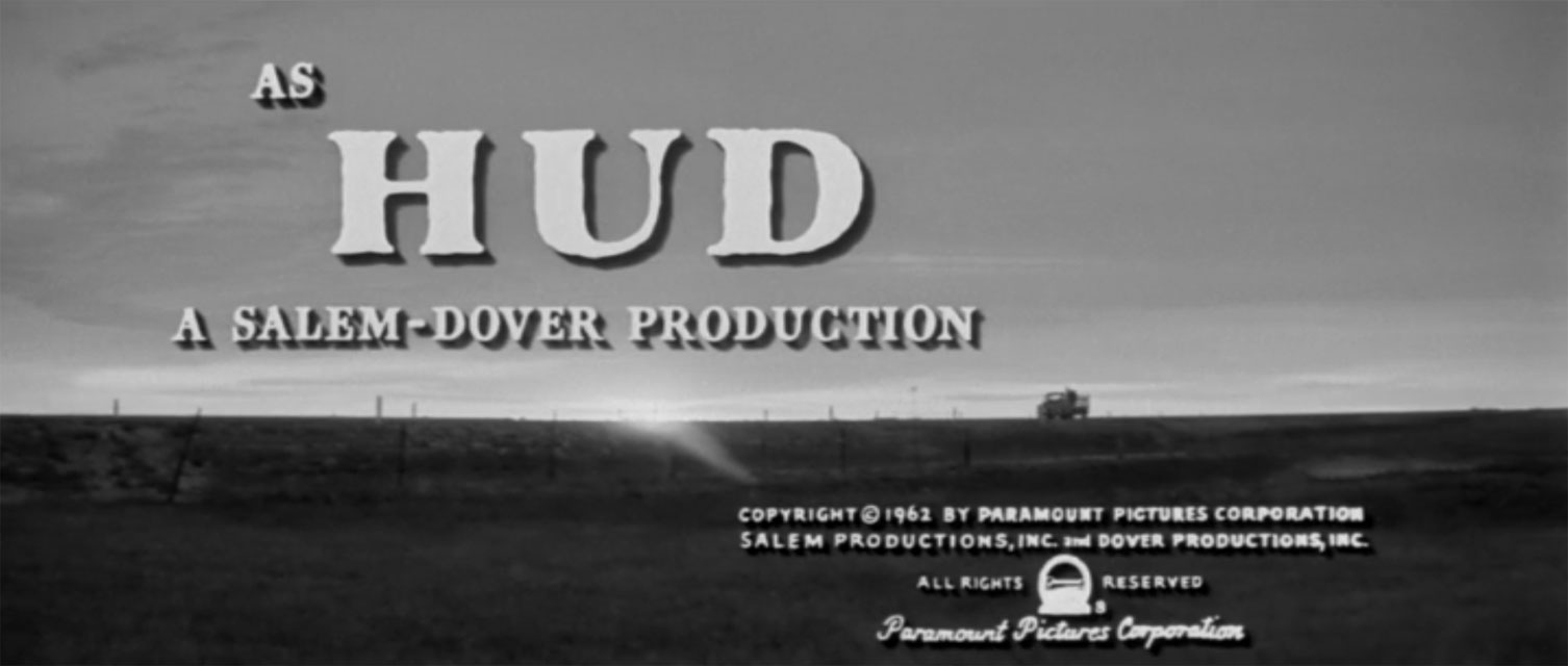 """The opening credits announce """"Paul Newman as  Hud""""  © 1962 Paramount Pictures Corporation, Salem Productions, Inc. & Dover Productions, Inc."""