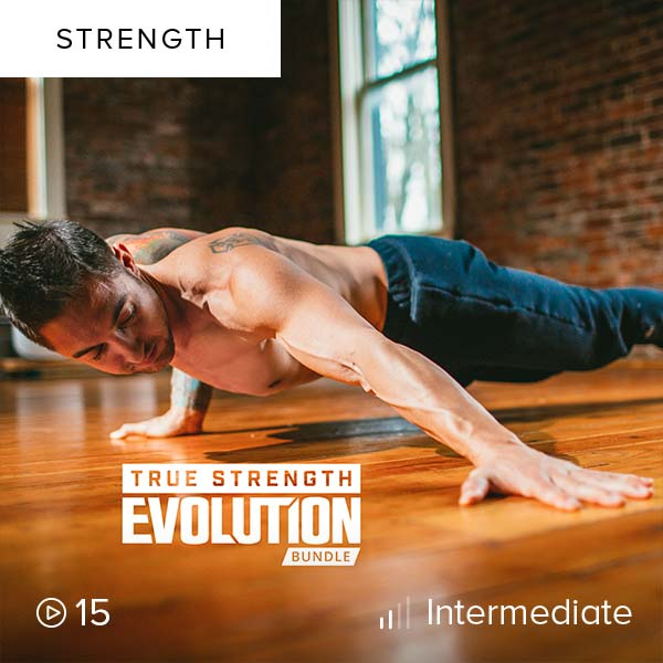 True Strength Evolution Bundle    Dramatically transform your strength, endurance, and flexibility with this intense yet deeply satisfying True Strength Evolution bundle.