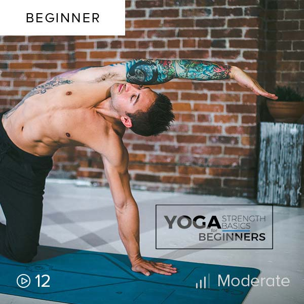 Yoga Strength Basics for Beginners    Build strength and control so that when you enter a yoga studio you feel confident, empowered, and ready to flow.