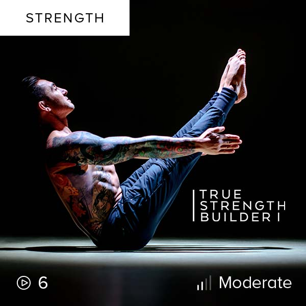 True Strength Builder I    Take your strength to the next level as you tackle advanced movements and transitions and develop true control over your body in this month-long series.