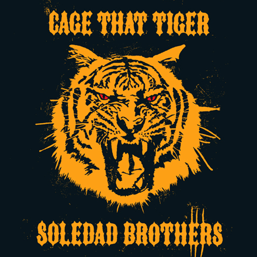 """Soledad Brothers """"Cage That Tiger"""" sleeve"""