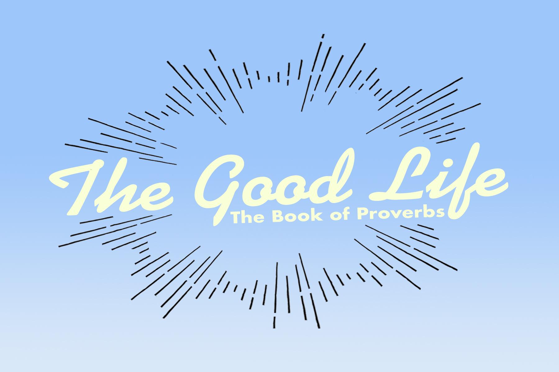 TheGoodLife - Proverbs.jpg