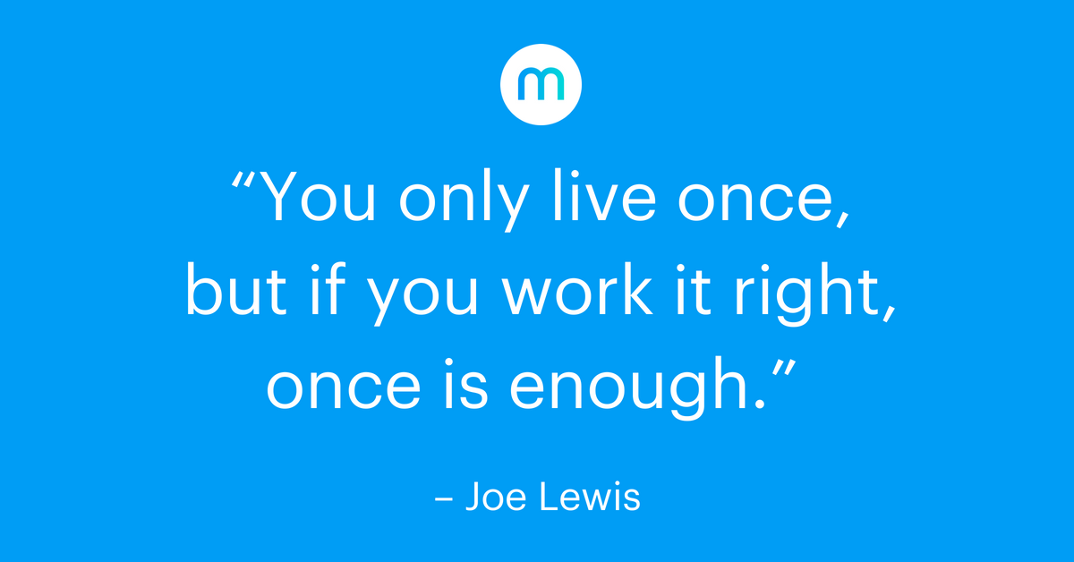 You only live once Joe Lewis quote