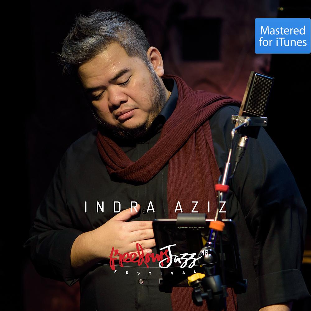 freedomsJazz  Festival 2016 - Day 1 - Indra Aziz (Live)