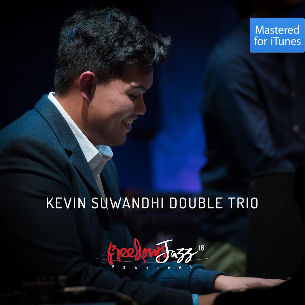 freedomsJazz  Festival 2016 - Day 4 - Kevin Suwandhi Double Trio