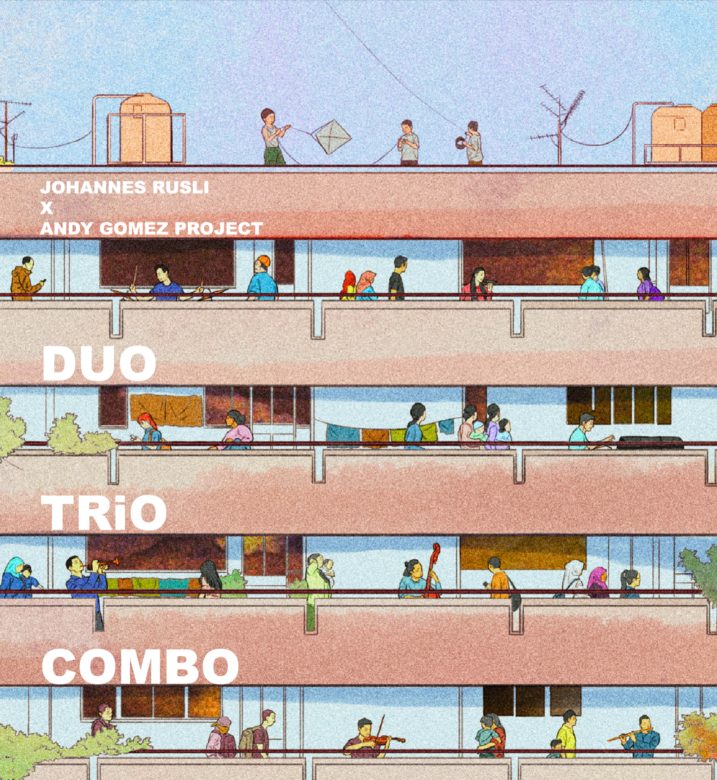 DUO TRIO COMBO - Johannes Rusli x Andy Gomez ProjectMusic Works Release Concert // MWRCTuesday, 30 October 20186pm - 8pmby iCSL℗2018 iLuwi Production