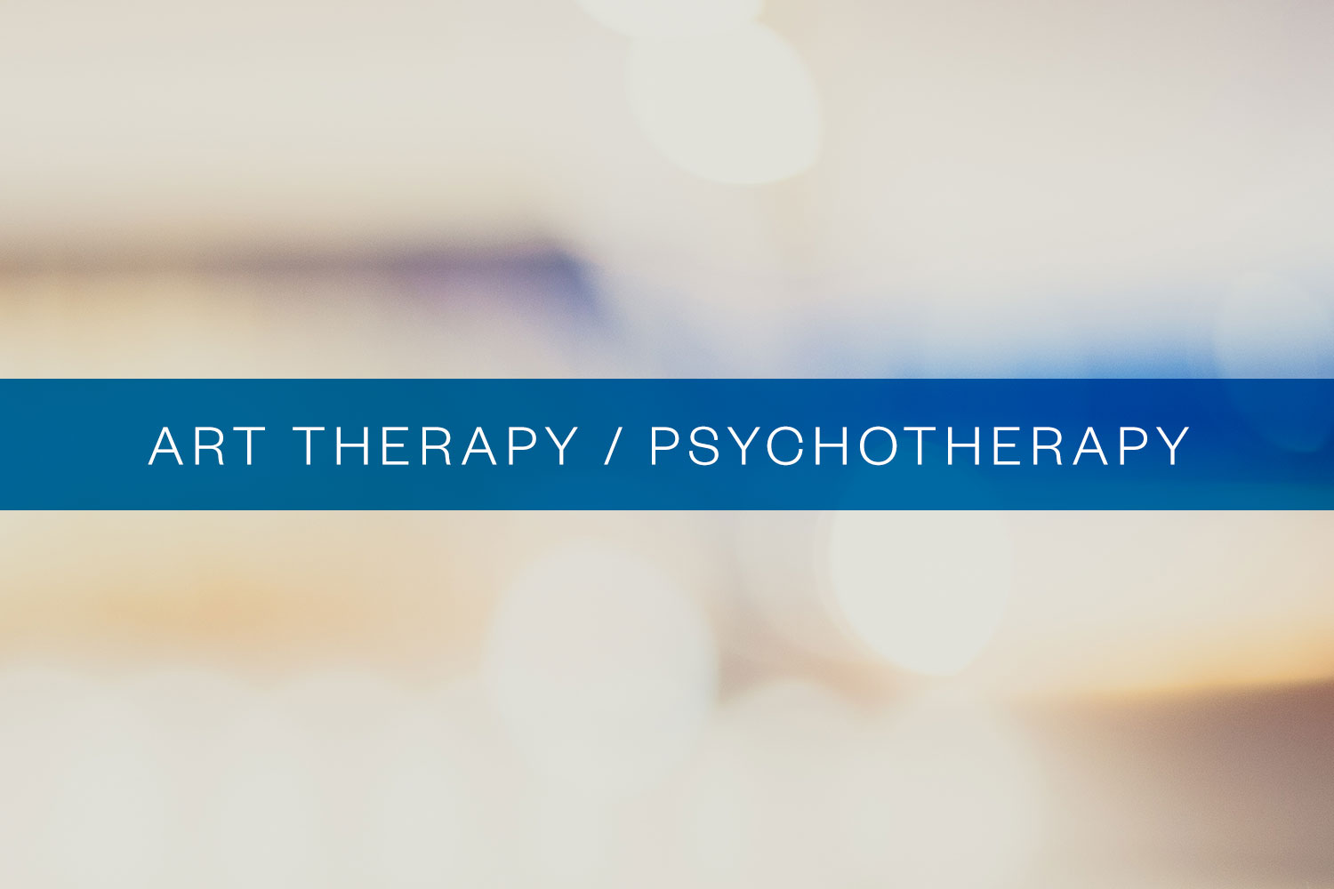 Art Therapy / Psychotherapy