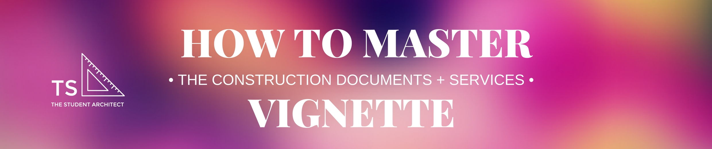 How to Master the Construction Documents and Services Vignette