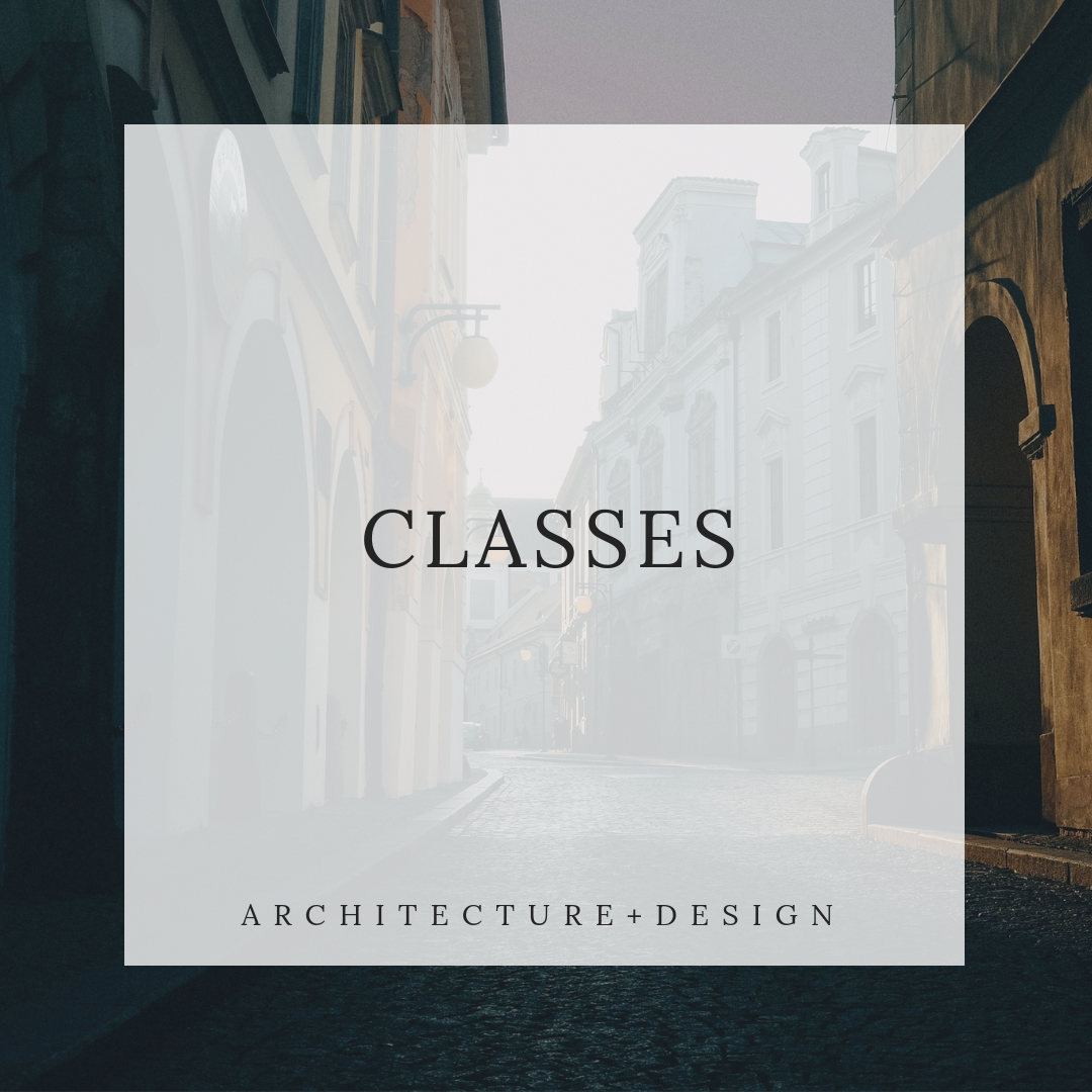 CLASSES - a series of online courses to learn different types of software in a variety of applications including NCARB's vignette software, Revit, Sketchup, and Adobe programs.