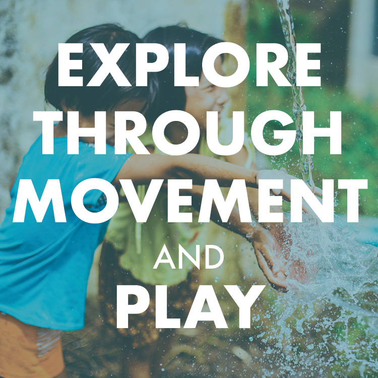Explore Through Movement and Play