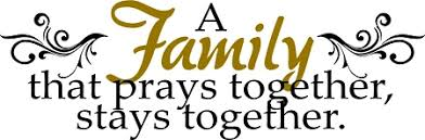 A family that prays together, stays together