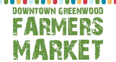 DOWNTOWN Greenwood Farmer's Market
