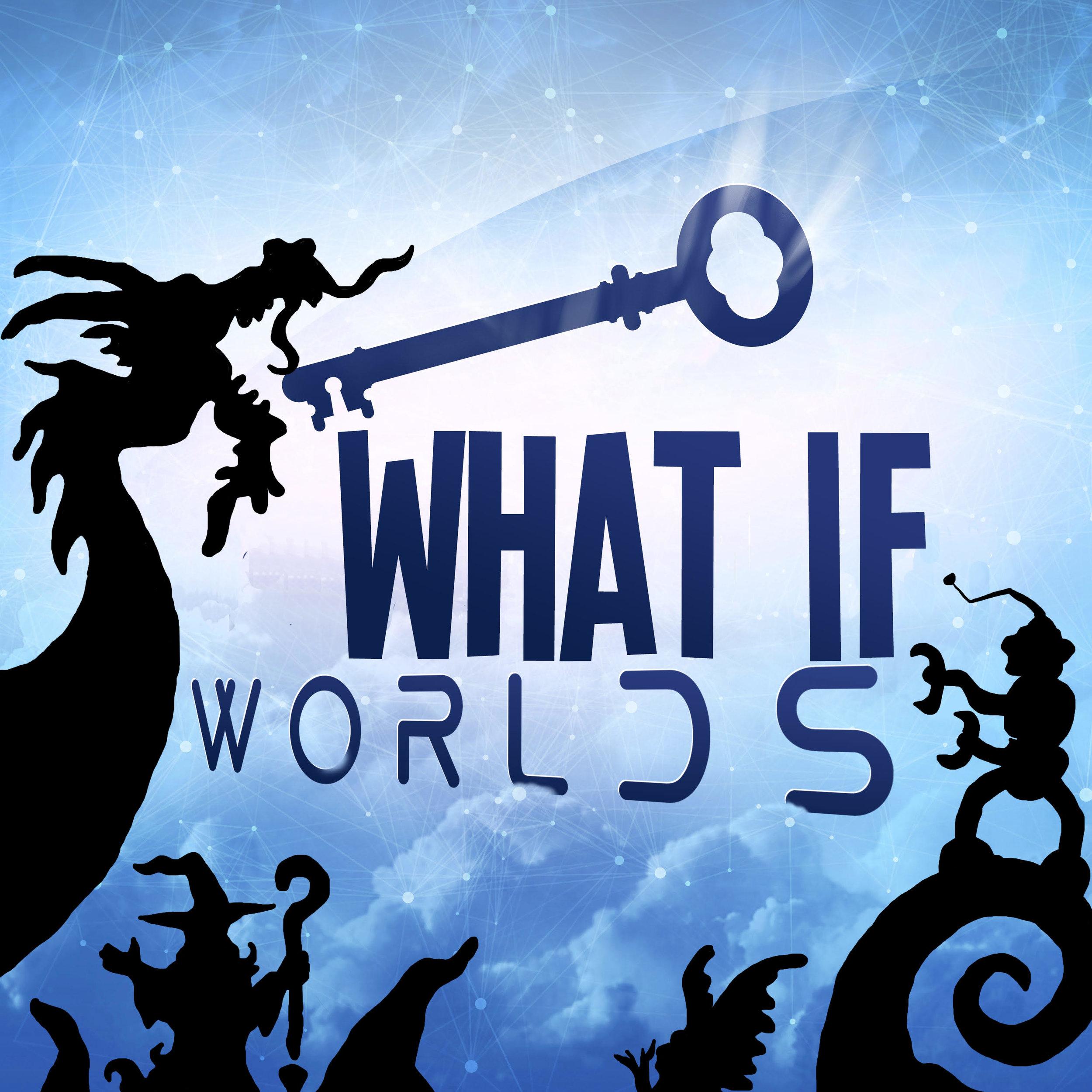 Imaginary What If Worlds.jpg